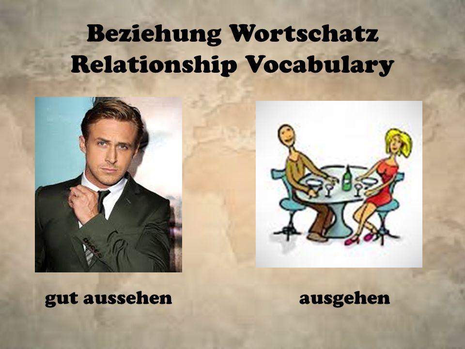 Beziehung Wortschatz Relationship Vocabulary gut aussehenausgehen