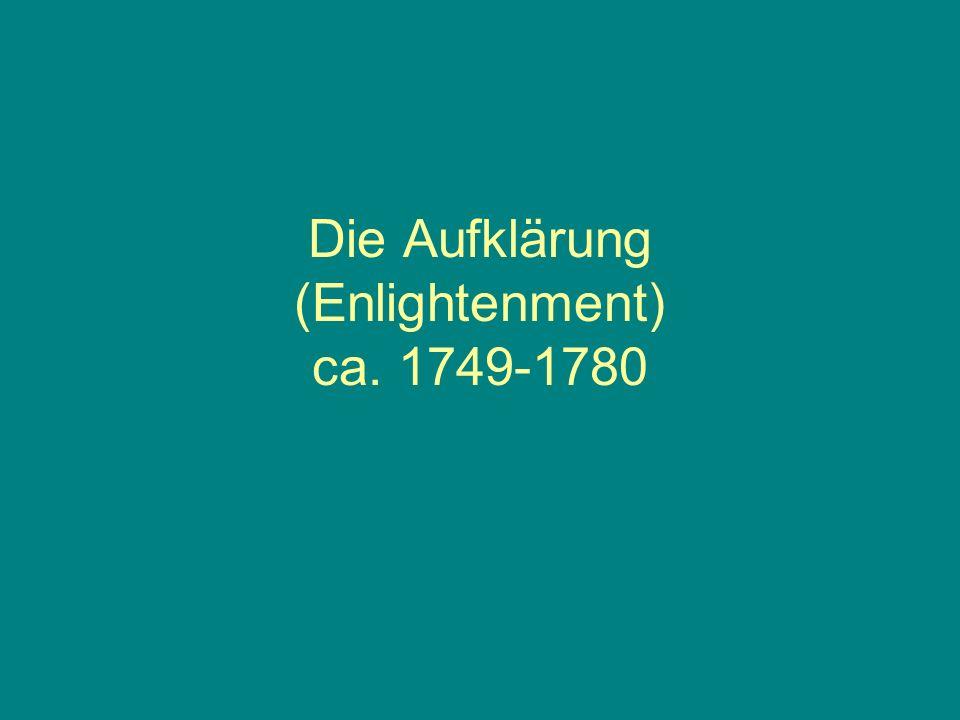 Die Aufklärung (Enlightenment) ca. 1749-1780