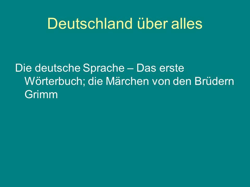 Deutschland über alles Die deutsche Sprache – Das erste Wörterbuch; die Märchen von den Brüdern Grimm