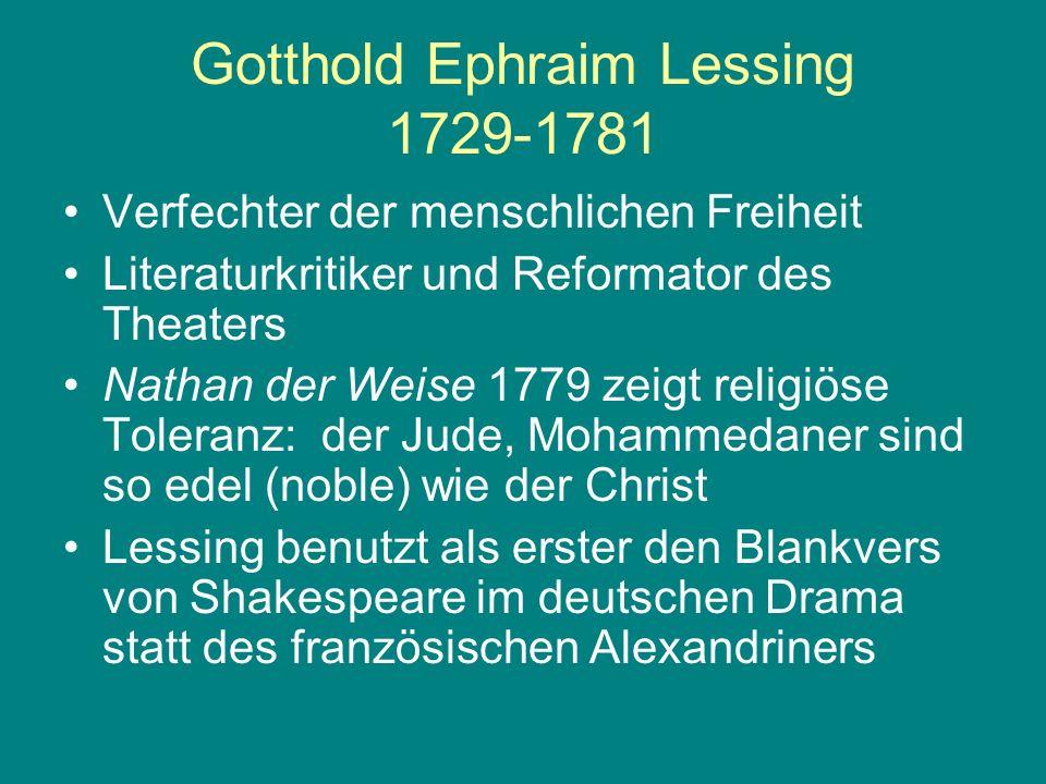 Gotthold Ephraim Lessing 1729-1781 Verfechter der menschlichen Freiheit Literaturkritiker und Reformator des Theaters Nathan der Weise 1779 zeigt reli