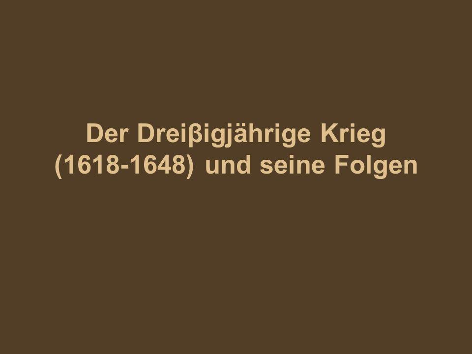 Konzil von Trient (1545-1563) Antwort auf die Reformation und Reformen der katholischen Kirche Religiöse Konflikte führen zum Machtkampf um die Hegemonie im Heiligen Römischen Reich Auslöser des Dreiβigjährigen Krieges war der Prager Fenstersturz