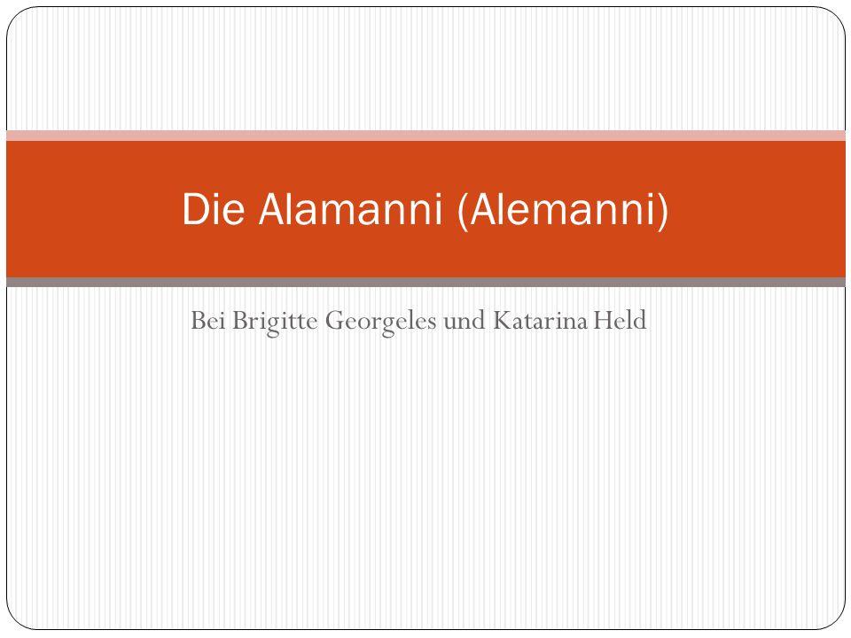 Bei Brigitte Georgeles und Katarina Held Die Alamanni (Alemanni)