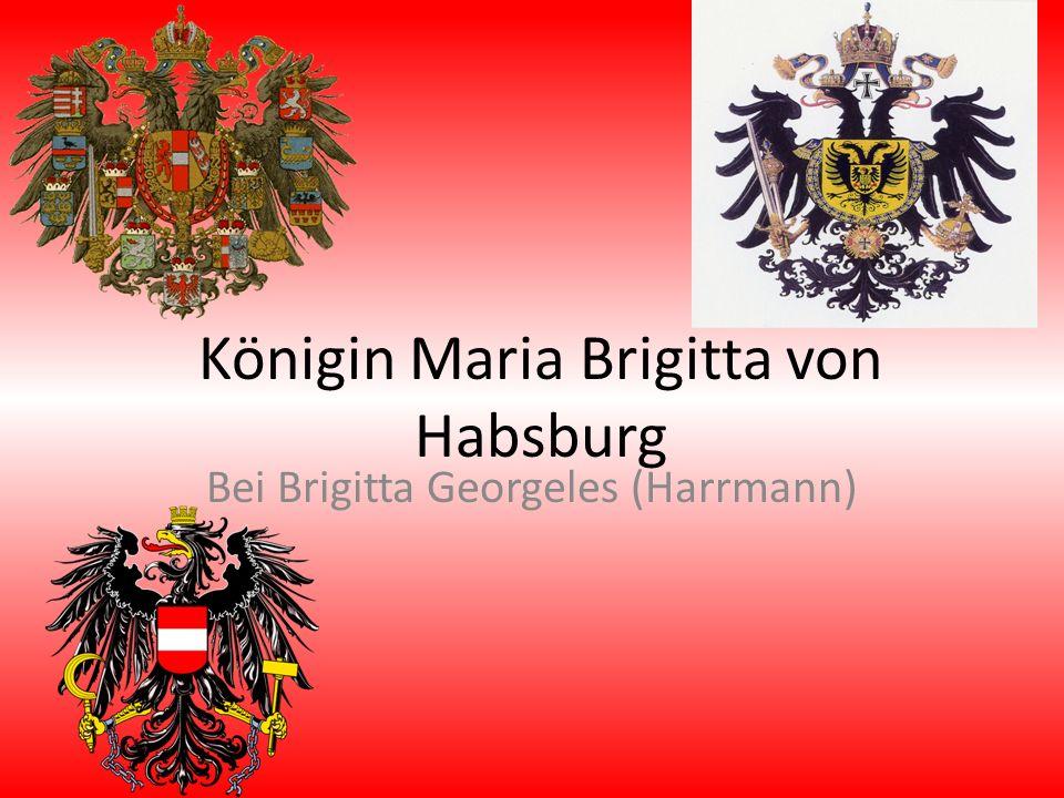 Königin Maria Brigitta von Habsburg Bei Brigitta Georgeles (Harrmann)
