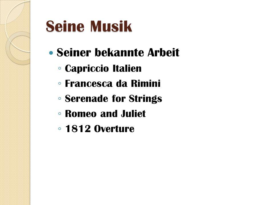 Seine Musik Seiner bekannte Arbeit Capriccio Italien Francesca da Rimini Serenade for Strings Romeo and Juliet 1812 Overture