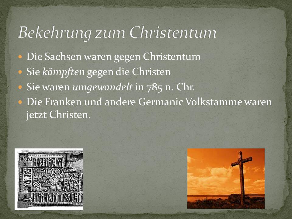 Die Sachsen waren gegen Christentum Sie kämpften gegen die Christen Sie waren umgewandelt in 785 n.