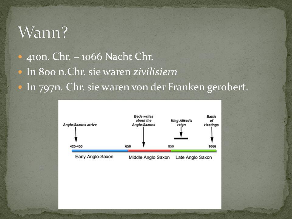 410n. Chr. – 1066 Nacht Chr. In 800 n.Chr. sie waren zivilisiern In 797n.