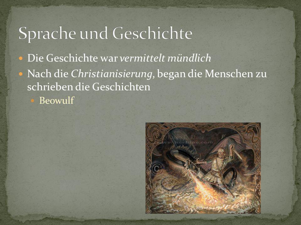 Die Geschichte war vermittelt mündlich Nach die Christianisierung, began die Menschen zu schrieben die Geschichten Beowulf