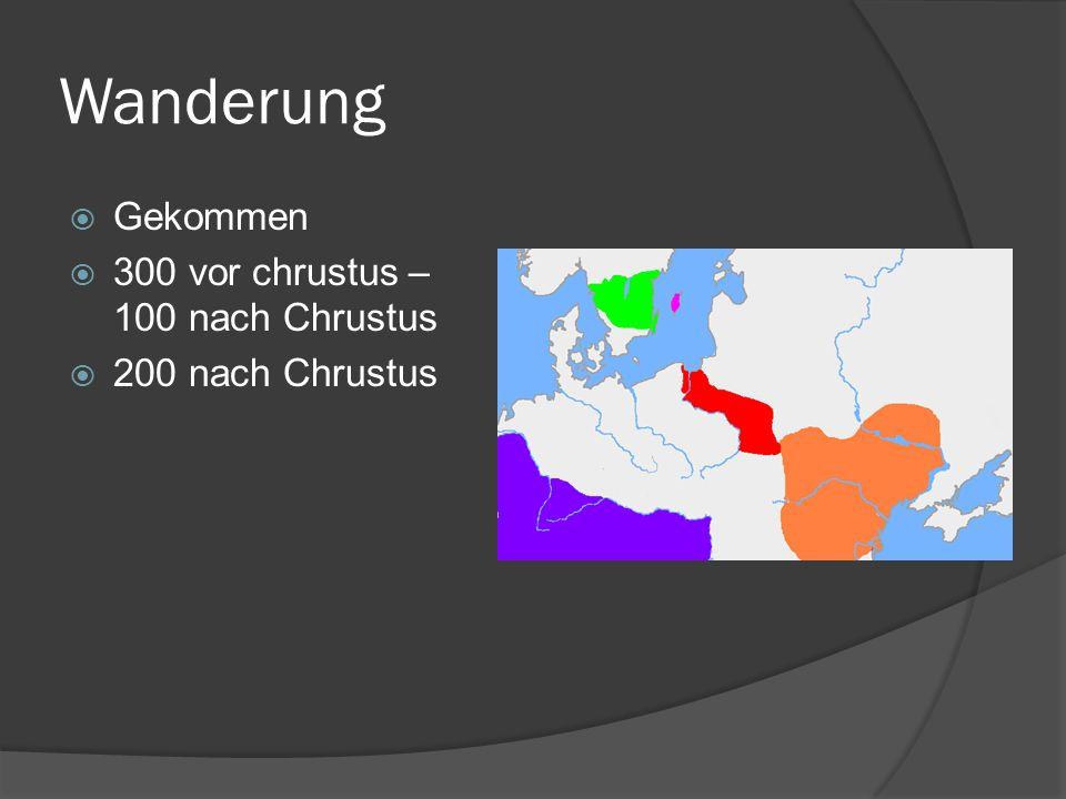 Wanderung Gekommen 300 vor chrustus – 100 nach Chrustus 200 nach Chrustus