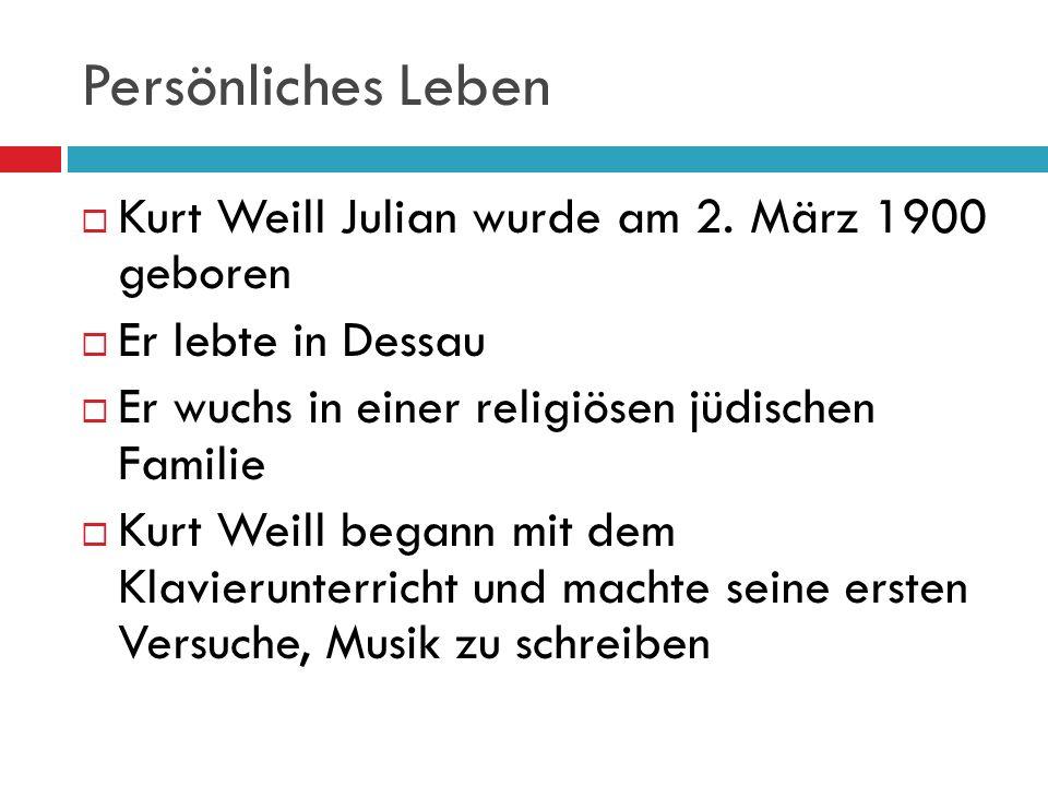 Persönliches Leben Kurt Weill Julian wurde am 2.
