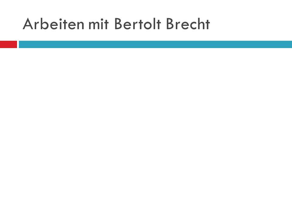 Arbeiten mit Bertolt Brecht