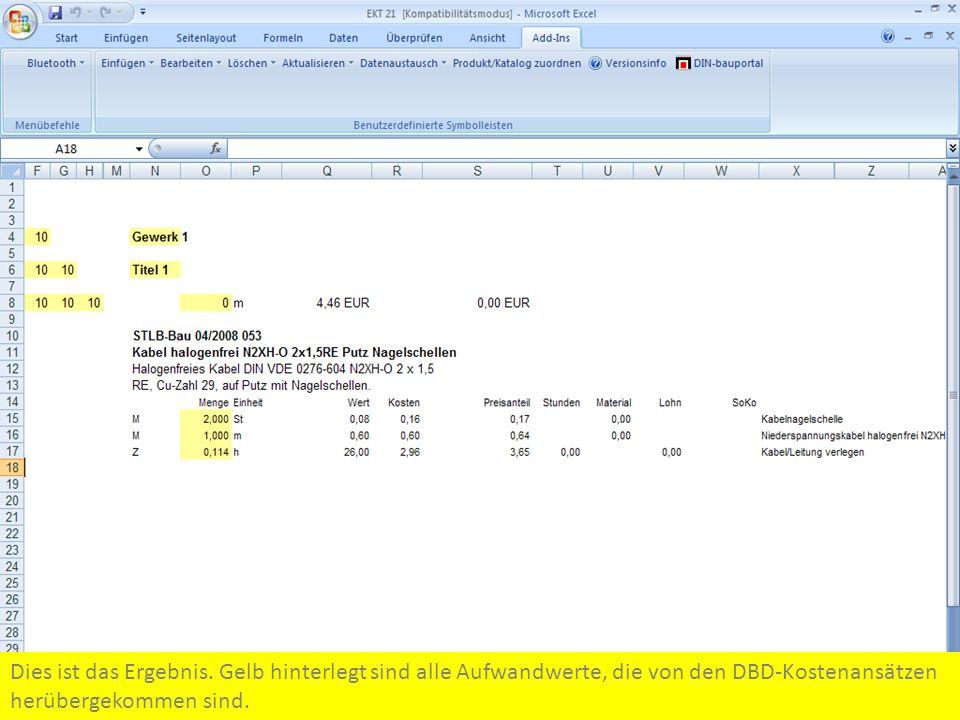 Dies ist das Ergebnis. Gelb hinterlegt sind alle Aufwandwerte, die von den DBD-Kostenansätzen herübergekommen sind.