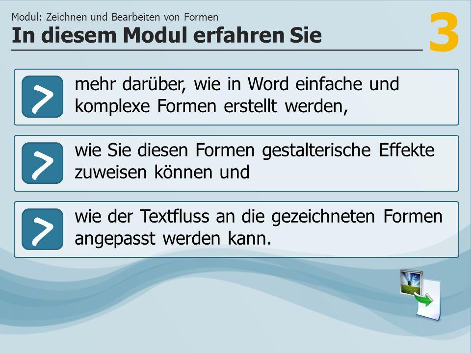 3 >> wie Sie diesen Formen gestalterische Effekte zuweisen können und wie der Textfluss an die gezeichneten Formen angepasst werden kann. In diesem Mo