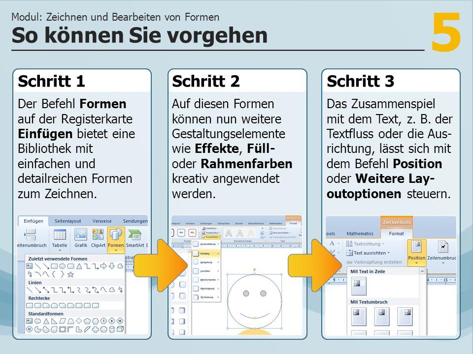 5 Schritt 1 Der Befehl Formen auf der Registerkarte Einfügen bietet eine Bibliothek mit einfachen und detailreichen Formen zum Zeichnen. Schritt 2Schr