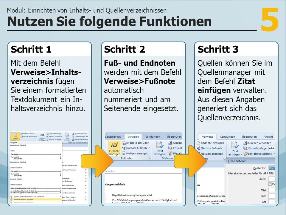 5 Schritt 1 Mit dem Befehl Verweise>Inhalts- verzeichnis fügen Sie einem formatierten Textdokument ein In- haltsverzeichnis hinzu. Schritt 2Schritt 3