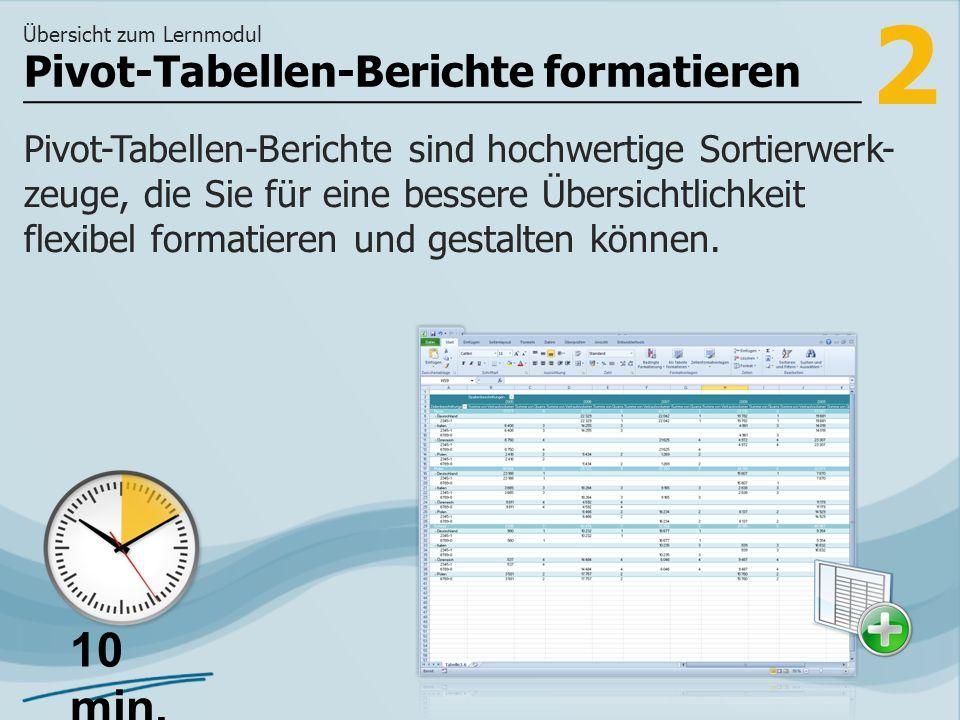 3 >> wie Sie Teil- und Gesamtergebnisse des Pivot- Tabellen-Berichts darstellen und wie Sie Formatvorlagen auf Ihre Pivot- Tabellen-Berichte anwenden können.