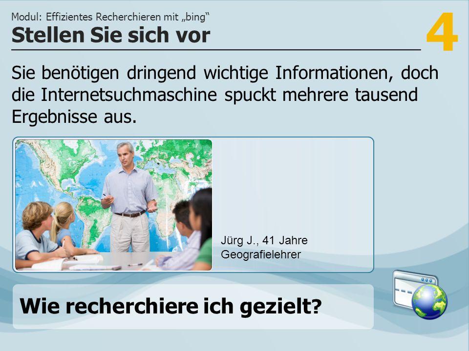 4 Sie benötigen dringend wichtige Informationen, doch die Internetsuchmaschine spuckt mehrere tausend Ergebnisse aus.