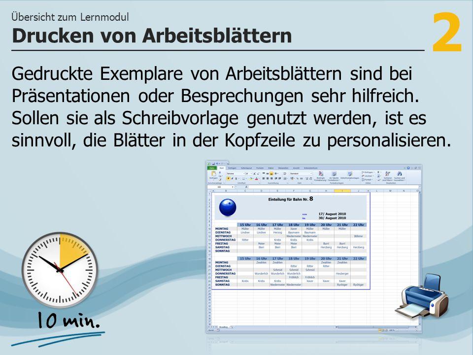 3 >> über das Festlegen von Eigenschaften für den Druck der Dokumente sowie über das Seitenansichtsfenster und das Drucken der Arbeitsblätter.