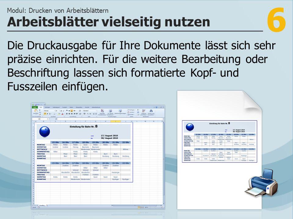 6 Die Druckausgabe für Ihre Dokumente lässt sich sehr präzise einrichten. Für die weitere Bearbeitung oder Beschriftung lassen sich formatierte Kopf-