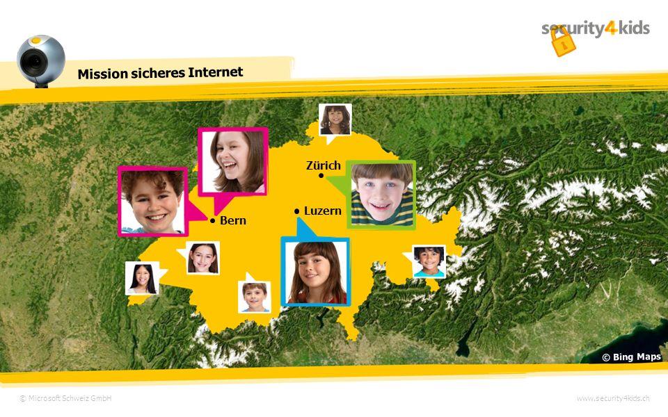 © Microsoft Schweiz GmbH Mission sicheres Internet www.security4kids.ch Luzern Bern Zürich © Bing Maps