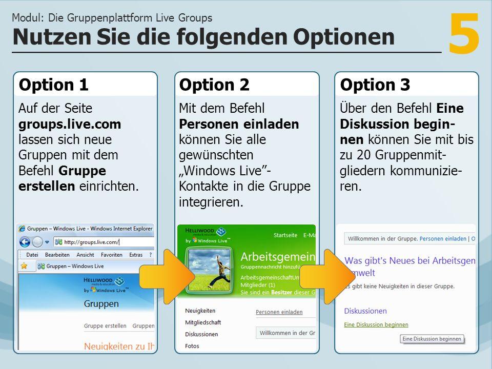 5 Option 1 Auf der Seite groups.live.com lassen sich neue Gruppen mit dem Befehl Gruppe erstellen einrichten. Option 2Option 3 Mit dem Befehl Personen