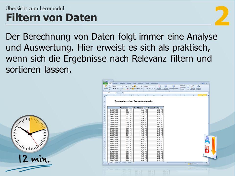 2 Der Berechnung von Daten folgt immer eine Analyse und Auswertung. Hier erweist es sich als praktisch, wenn sich die Ergebnisse nach Relevanz filtern