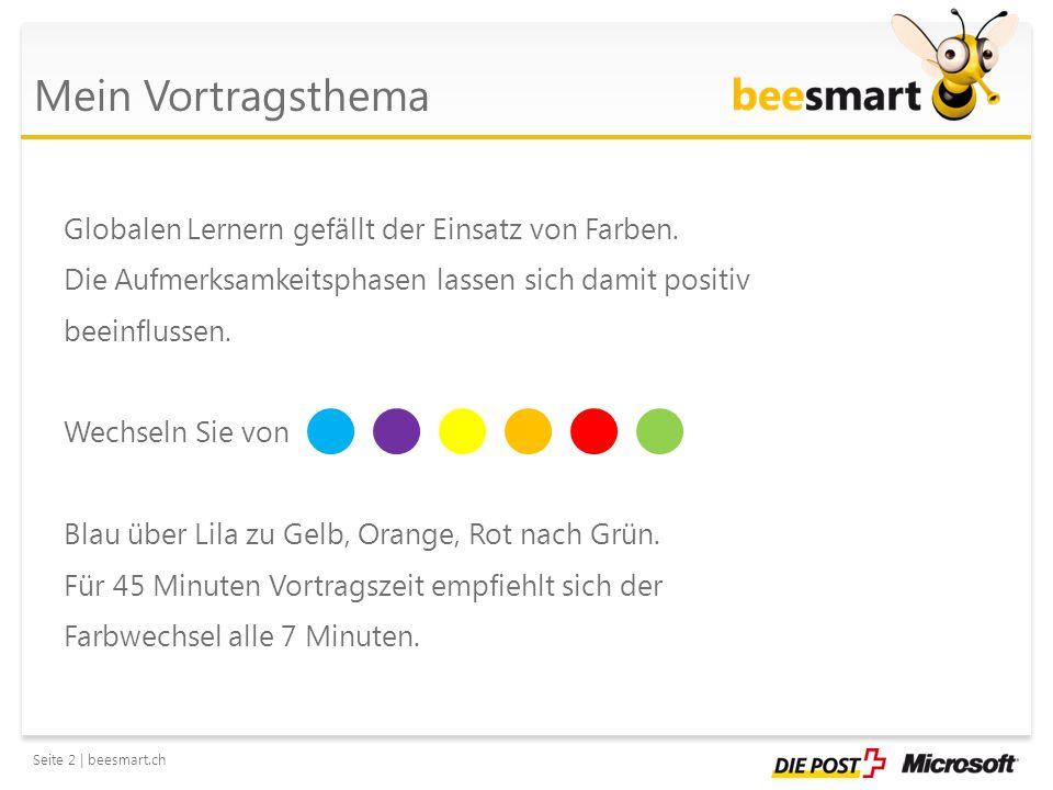 Seite 3 | beesmart.ch Mein Vortragsthema Globalen Lernern gefallen Mindmaps und Flowcharts.