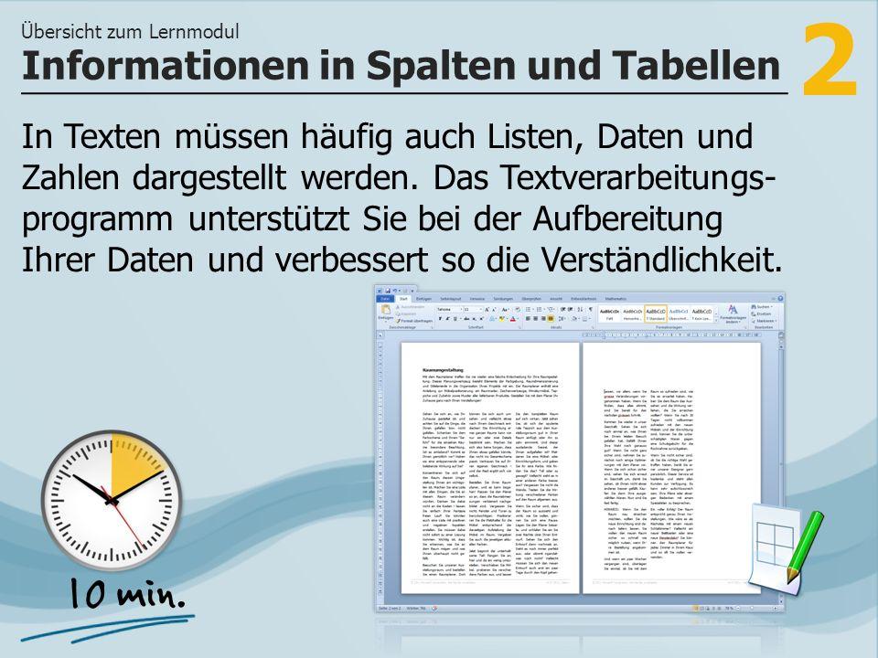3 >> wie Sie Informationen innerhalb von Spalten oder Tabellen formatieren können und wie Sie tabellarische Listen in Word einrichten und formatieren.