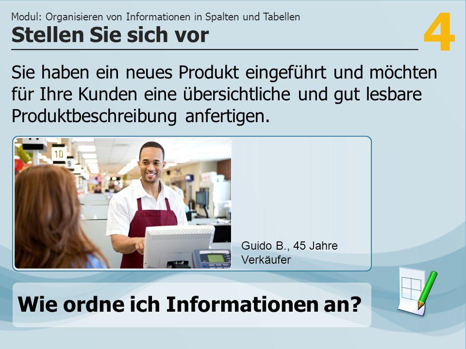 4 Sie haben ein neues Produkt eingeführt und möchten für Ihre Kunden eine übersichtliche und gut lesbare Produktbeschreibung anfertigen.