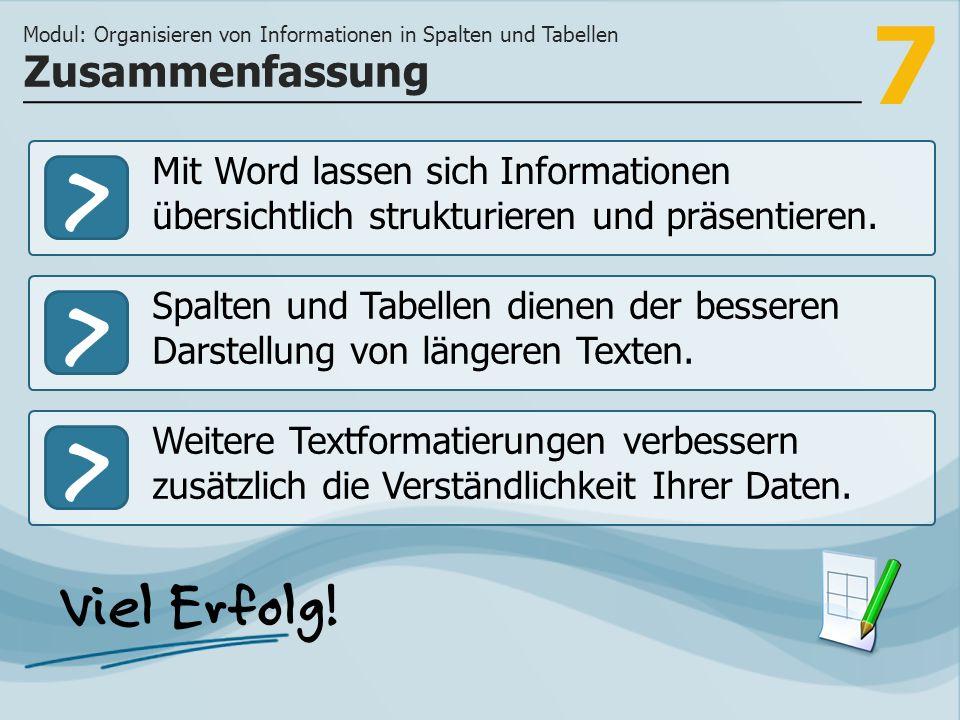 7 >>> Mit Word lassen sich Informationen übersichtlich strukturieren und präsentieren.
