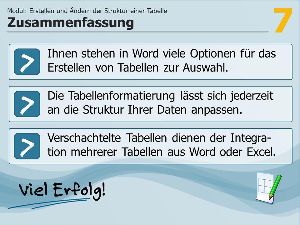7 >>> Ihnen stehen in Word viele Optionen für das Erstellen von Tabellen zur Auswahl.