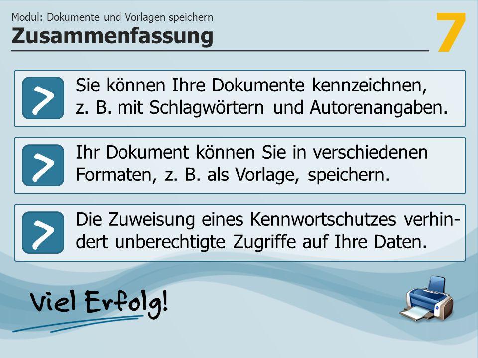 7 >>> Sie können Ihre Dokumente kennzeichnen, z. B.