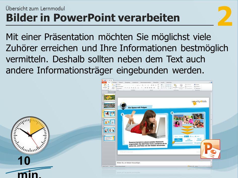 3 >> welche Bildbearbeitungsbefehle Ihnen in PowerPoint zur Verfügung stehen und wie Sie Bilder in PowerPoint bearbeiten und an das Präsentationsdesign anpassen können.