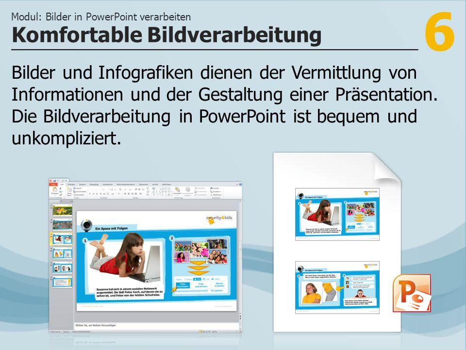 7 >>> Das Einbinden von Bildern und Grafiken er- höht den Informationswert Ihrer Präsentation.