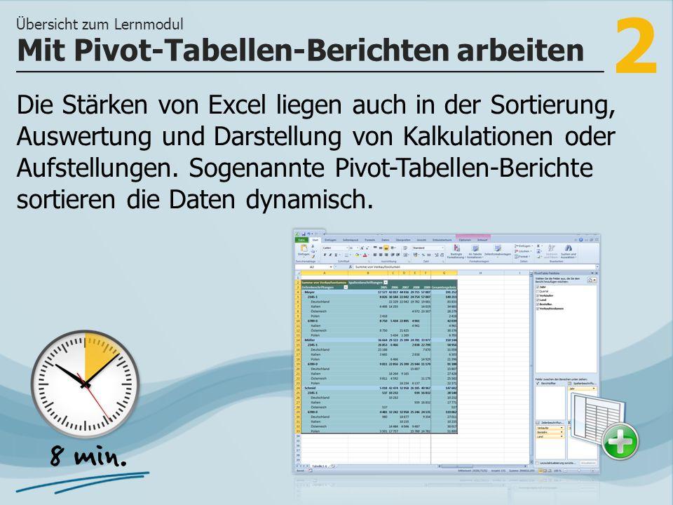 2 Die Stärken von Excel liegen auch in der Sortierung, Auswertung und Darstellung von Kalkulationen oder Aufstellungen. Sogenannte Pivot-Tabellen-Beri