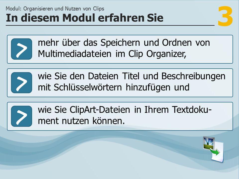 3 >> wie Sie den Dateien Titel und Beschreibungen mit Schlüsselwörtern hinzufügen und wie Sie ClipArt-Dateien in Ihrem Textdoku- ment nutzen können.