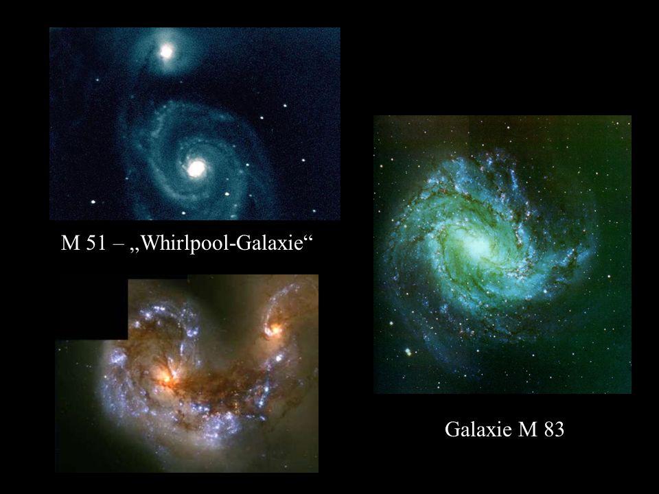 M 51 – Whirlpool-Galaxie Galaxie M 83