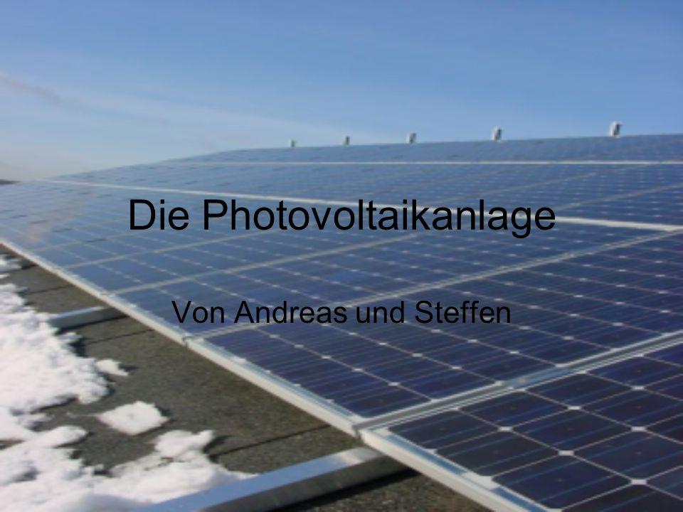 Inhalt Aufbau/Funktion Wirkungsgrad Hybridanlage Raumfahrt Netzgekoppelte Anlage Inselsystem Ertrag einer Solarstromanlage Rekorde
