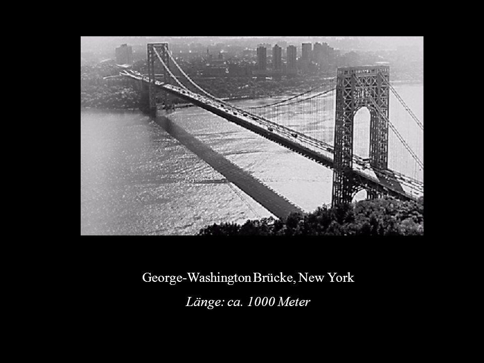 George-Washington Brücke, New York Länge: ca. 1000 Meter