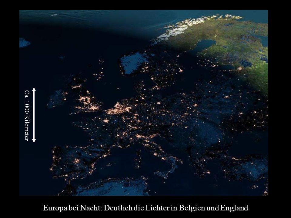 Europa bei Nacht: Deutlich die Lichter in Belgien und England Ca. 1000 Kilometer