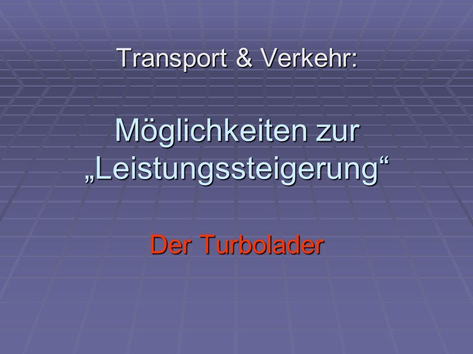 Transport & Verkehr: Möglichkeiten zur Leistungssteigerung Der Turbolader