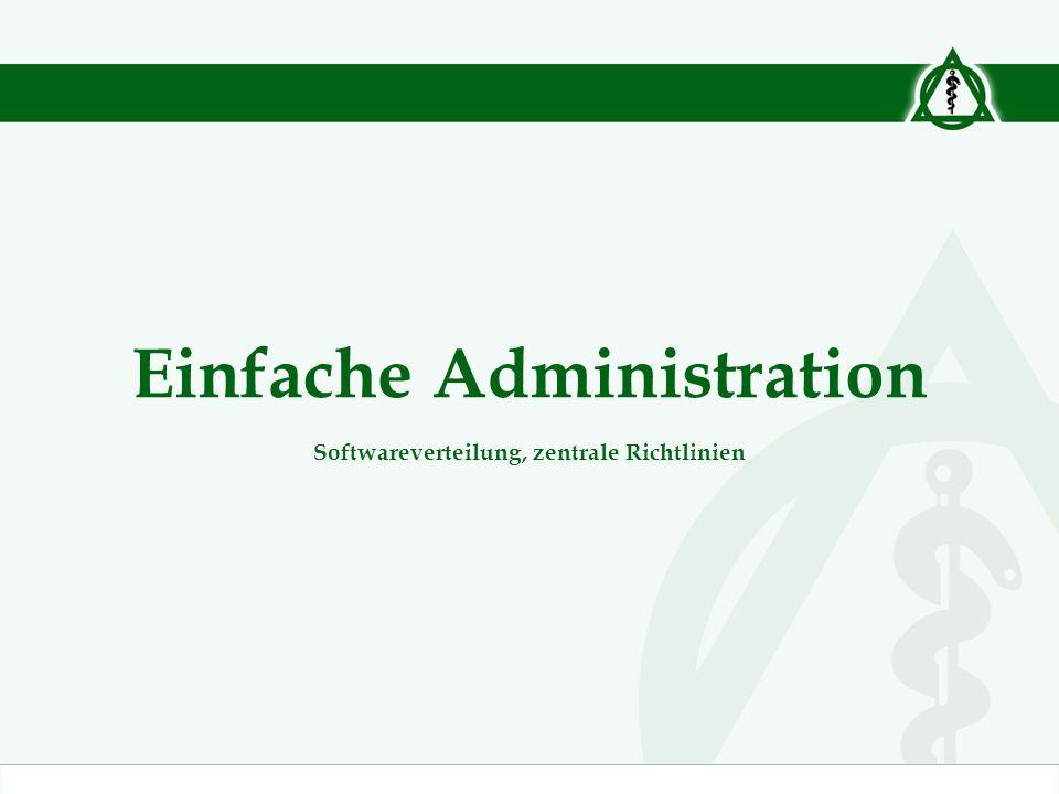 Einfache Administration Softwareverteilung, zentrale Richtlinien