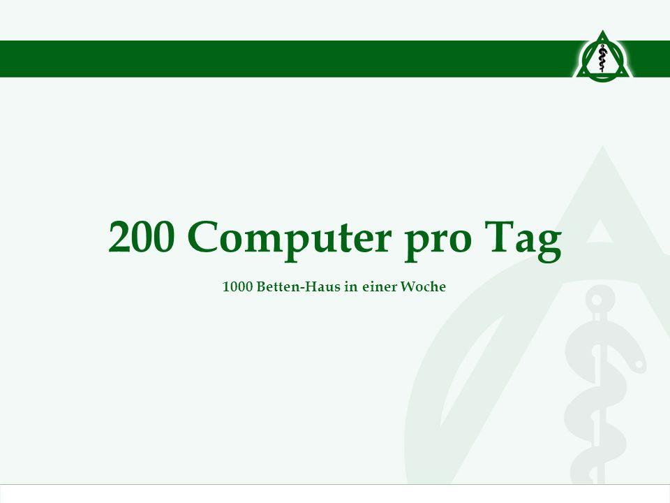 200 Computer pro Tag 1000 Betten-Haus in einer Woche