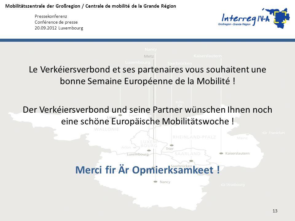 Mobilitätszentrale der Großregion / Centrale de mobilité de la Grande Région Pressekonferenz Conférence de presse 20.09.2012 Luxembourg Le Verkéiersve