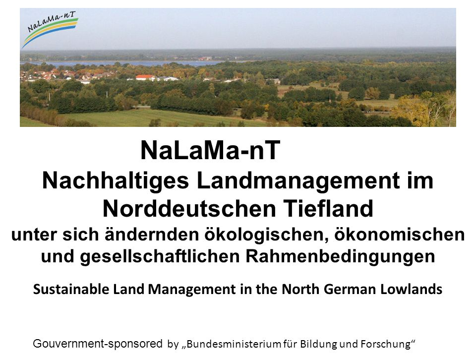 goal - Sustainable Land Management in the North German Lowlands under consideration of different developments in nature and society