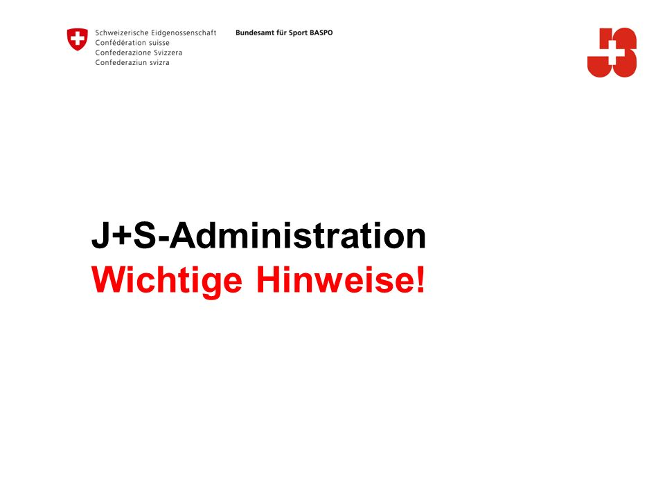 J+S-Administration Wichtige Hinweise!