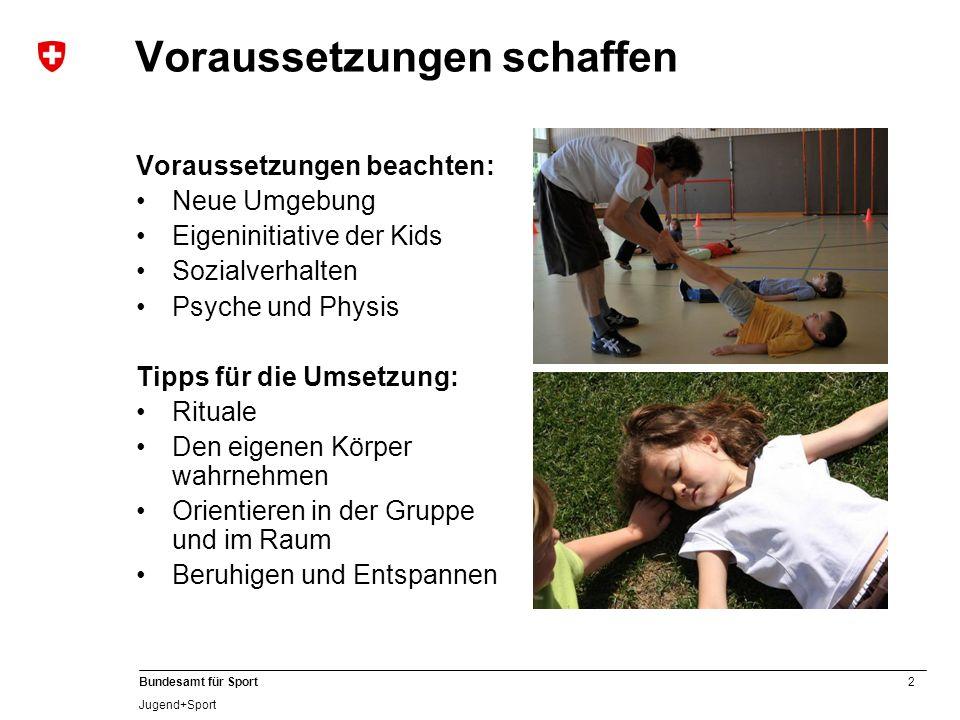 3 Bundesamt für Sport Jugend+Sport Vielseitigkeit fördern Die Bewegungsgrundformen bilden die Basis für die verschiedenen Sportarten.
