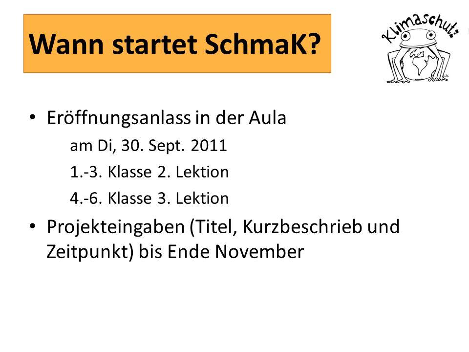 Wann startet SchmaK. Eröffnungsanlass in der Aula am Di, 30.