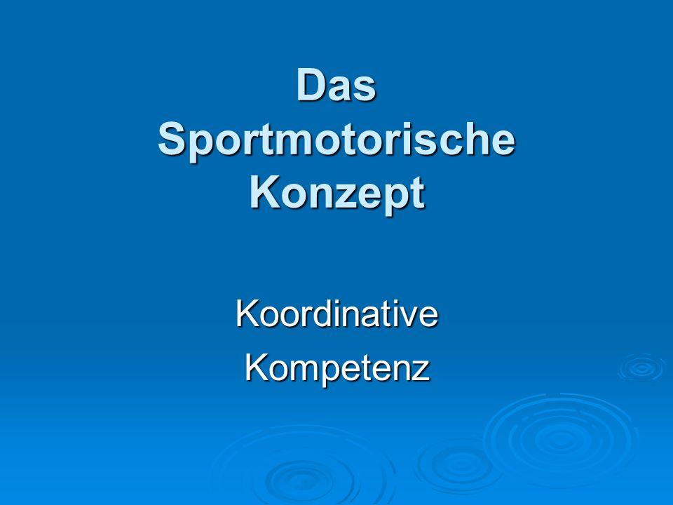Das Sportmotorische Konzept KoordinativeKompetenz