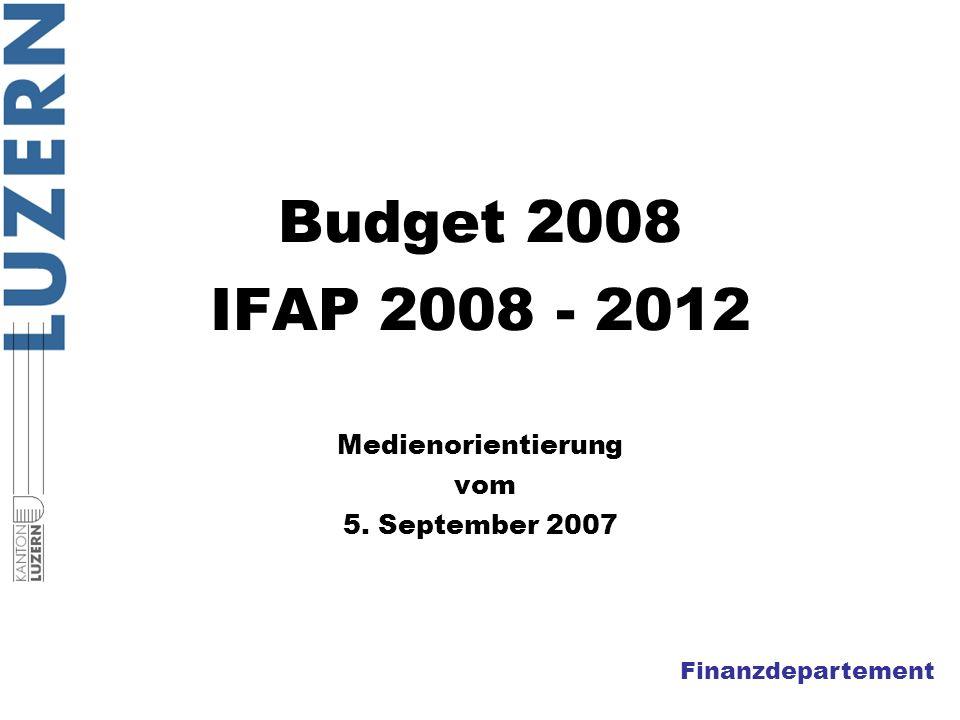 Finanzdepartement Budget 2008 IFAP 2008 - 2012 Medienorientierung vom 5. September 2007