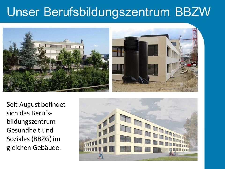 Unser Berufsbildungszentrum BBZW Seit August befindet sich das Berufs- bildungszentrum Gesundheit und Soziales (BBZG) im gleichen Gebäude.
